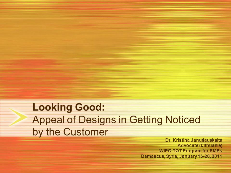 Looking Good: Appeal of Designs in Getting Noticed by the Customer Dr.