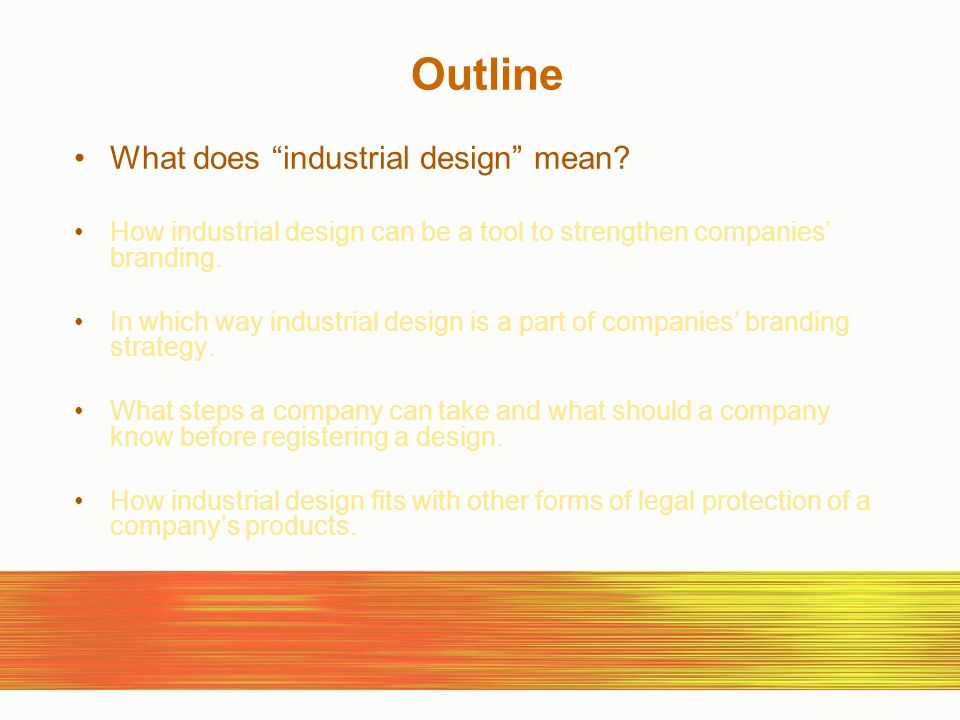 Outline What does industrial design mean.