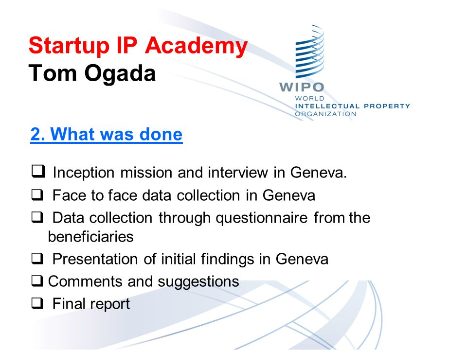 2. What was done Inception mission and interview in Geneva.