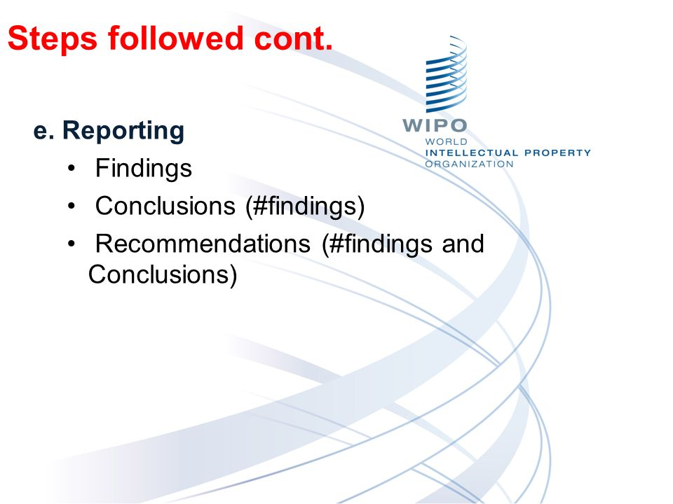 e. Reporting Findings Conclusions (#findings) Recommendations (#findings and Conclusions) Steps followed cont.