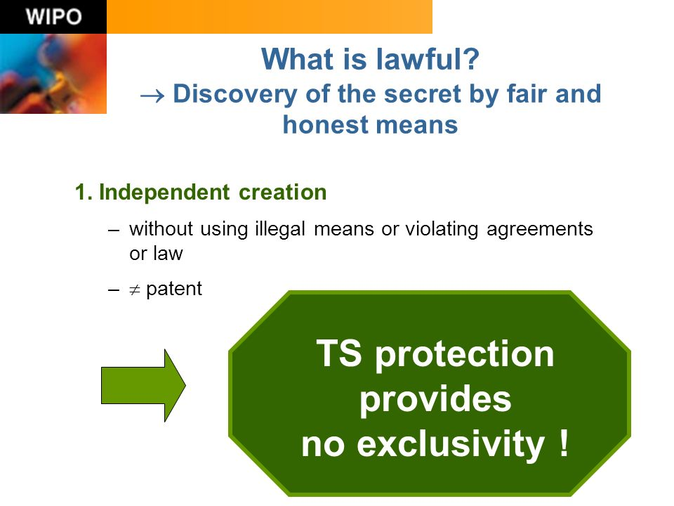 What is lawful. Discovery of the secret by fair and honest means 1.