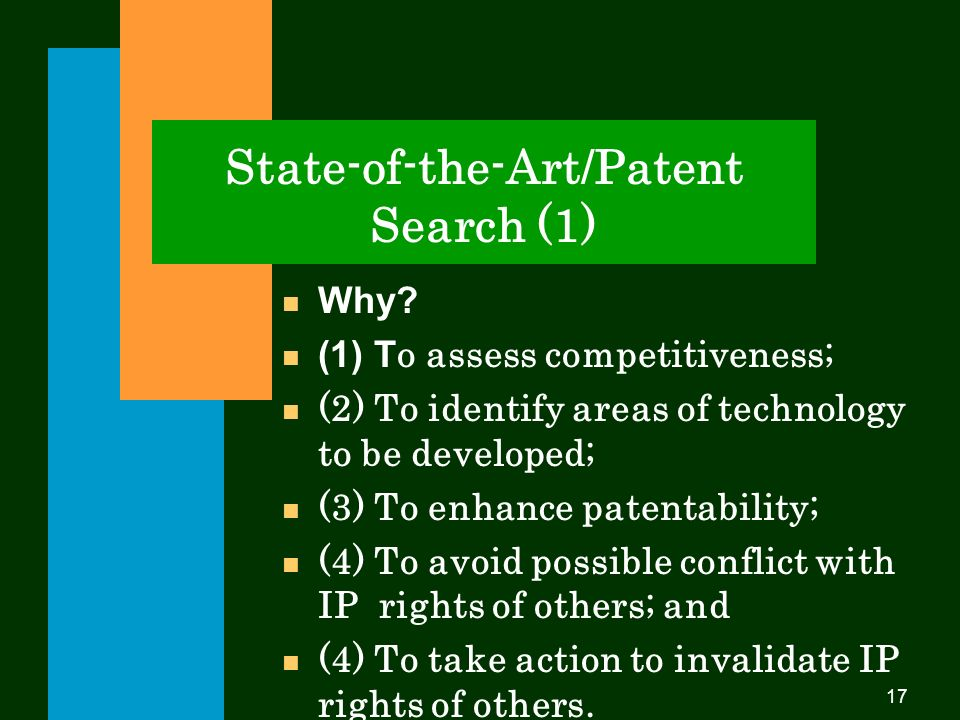 17 State-of-the-Art/Patent Search (1) n Why.