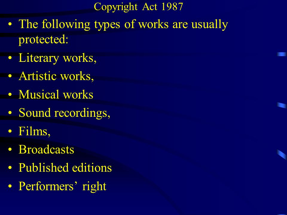 Copyright Act 1987 Therefore, in principle, many of the TCEs are protectable subject matters under copyright law.