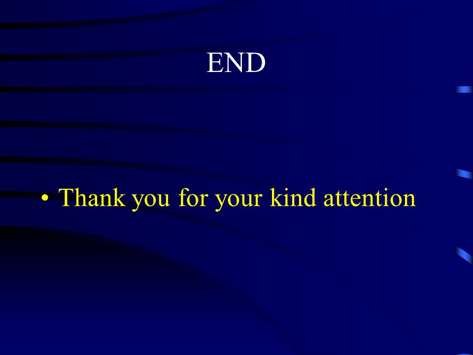 END Thank you for your kind attention