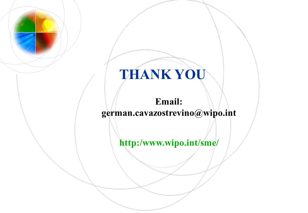 THANK YOU Email: german.cavazostrevino@wipo.int http:/www.wipo.int/sme/