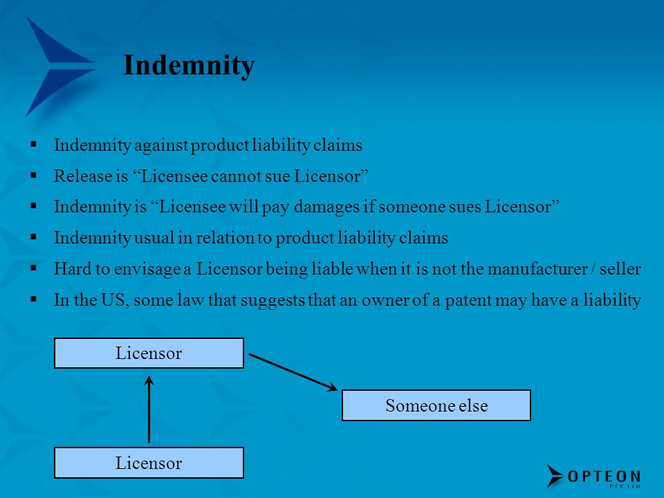 Indemnity Indemnity against product liability claims Release is Licensee cannot sue Licensor Indemnity is Licensee will pay damages if someone sues Li