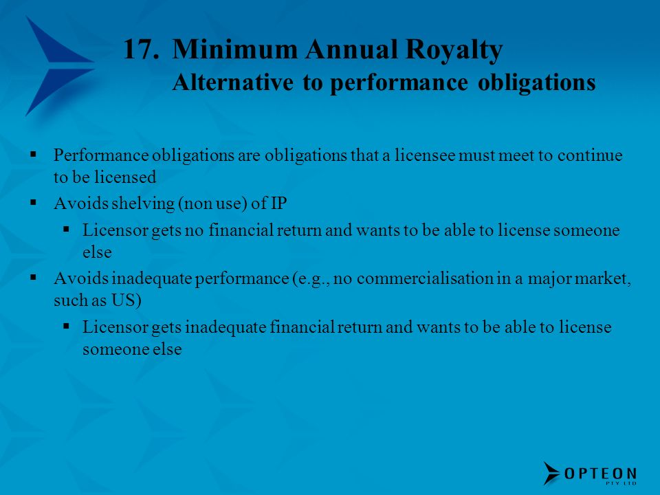 17.Minimum Annual Royalty Alternative to performance obligations Performance obligations are obligations that a licensee must meet to continue to be l