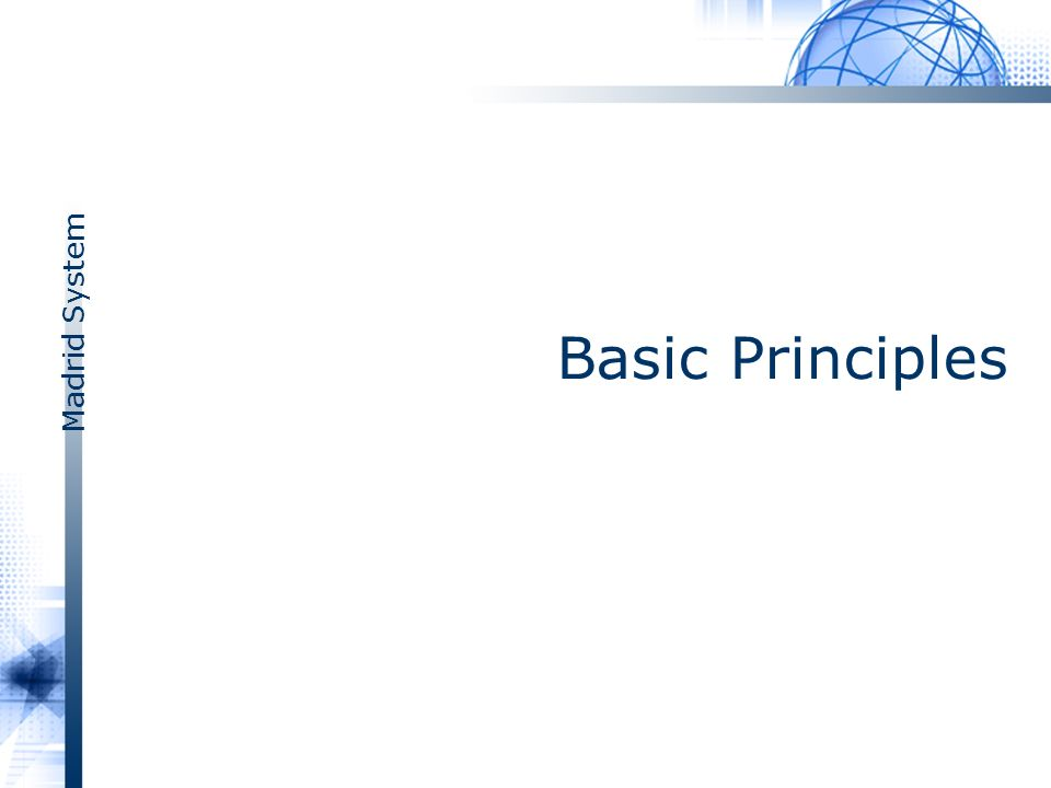 Madrid System Basic Principles
