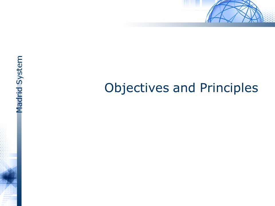 Madrid System Objectives and Principles