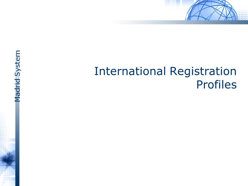 Madrid System International Registration Profiles