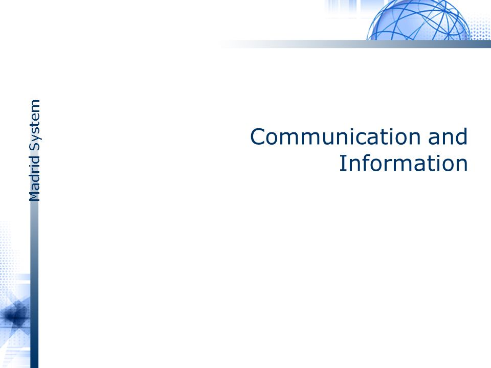 Madrid System Communication and Information