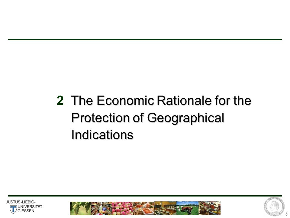 5 The Economic Rationale for the Protection of Geographical Indications 2 The Economic Rationale for the Protection of Geographical Indications