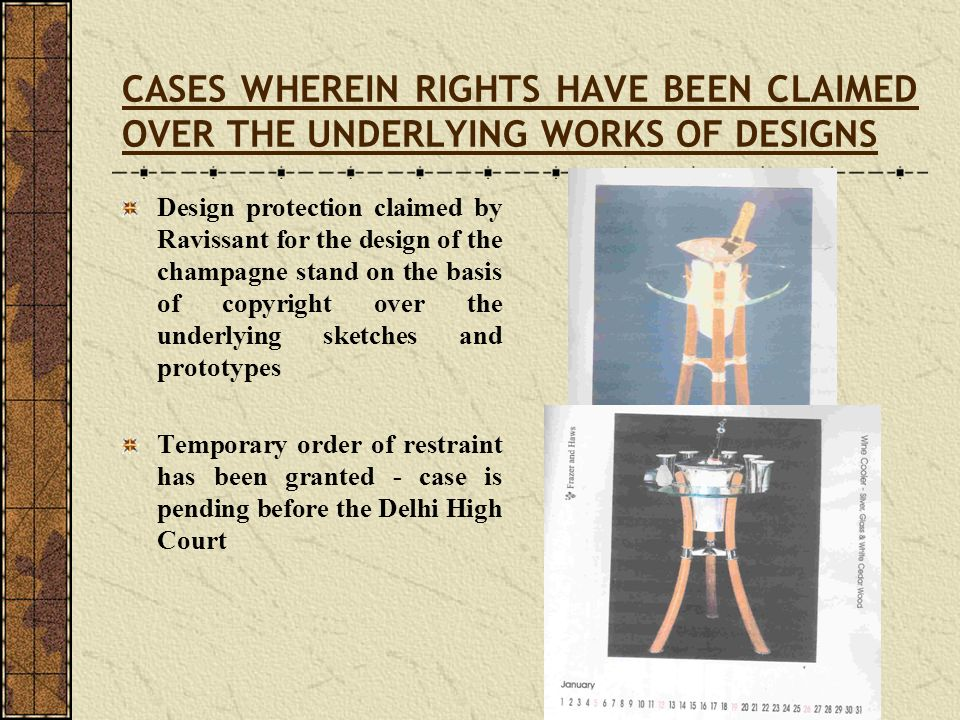 CASES WHEREIN RIGHTS HAVE BEEN CLAIMED OVER THE UNDERLYING WORKS OF DESIGNS Design protection claimed by Ravissant for the design of the champagne sta