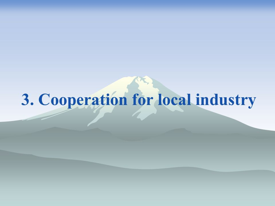 3. Cooperation for local industry