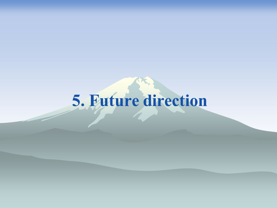 5. Future direction