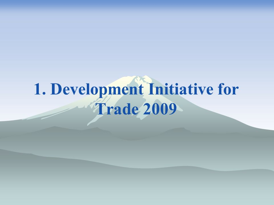 1. Development Initiative for Trade 2009