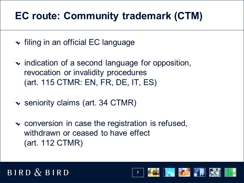 7 EC route: Community trademark (CTM) filing in an official EC language indication of a second language for opposition, revocation or invalidity proce