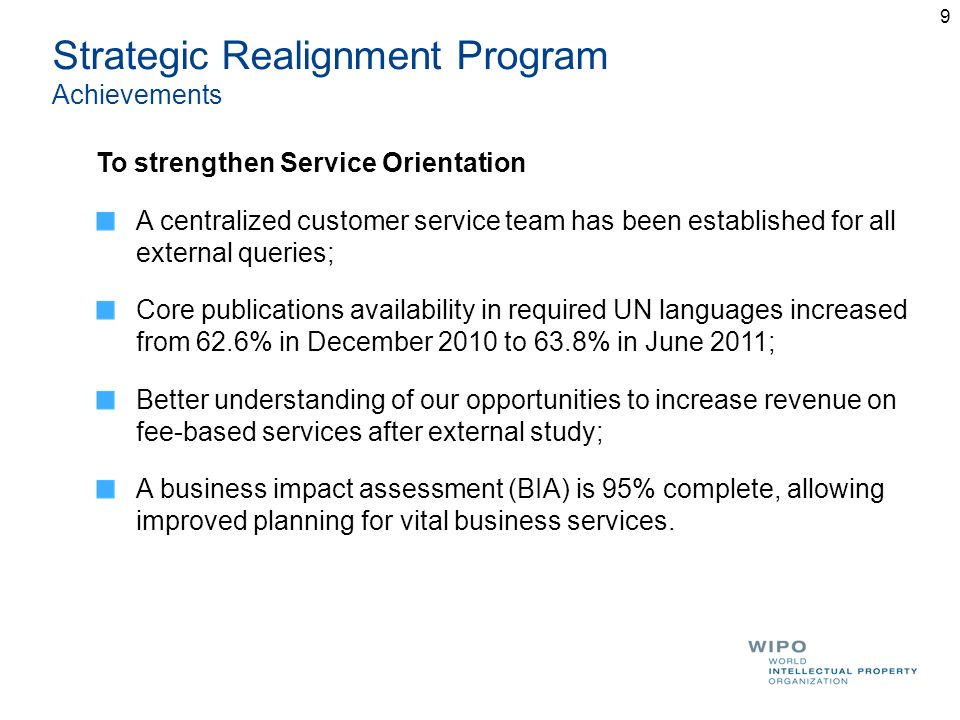 9 To strengthen Service Orientation A centralized customer service team has been established for all external queries; Core publications availability