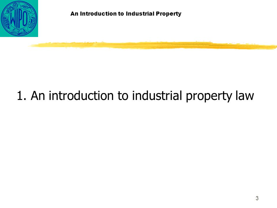 3 An Introduction to Industrial Property 1. An introduction to industrial property law
