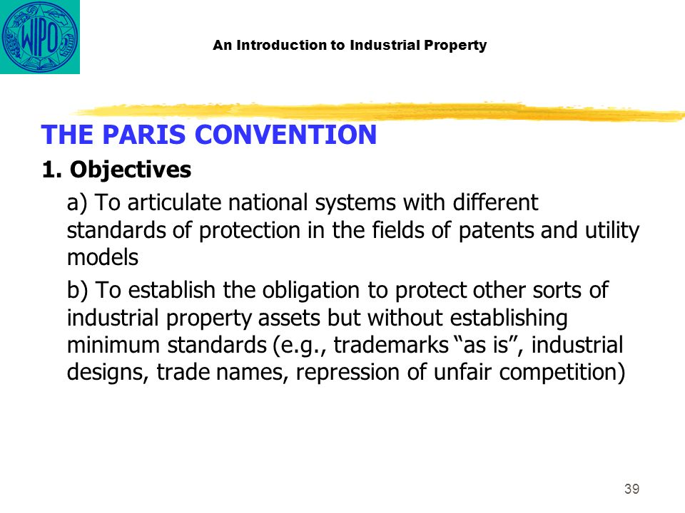 39 An Introduction to Industrial Property THE PARIS CONVENTION 1.