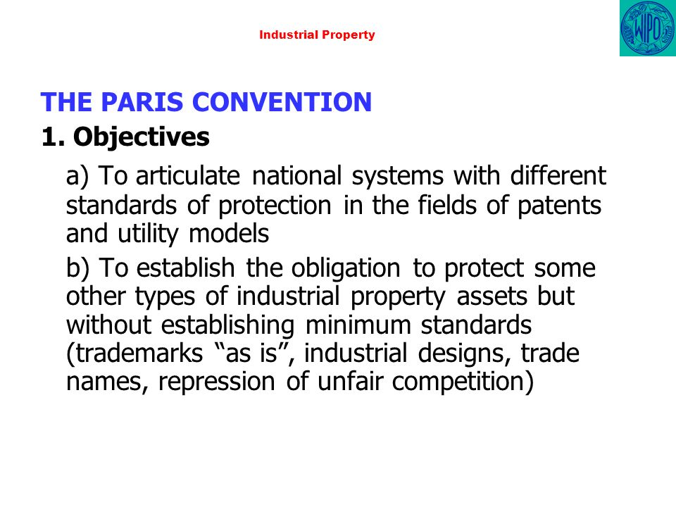 Industrial Property THE PARIS CONVENTION 1.