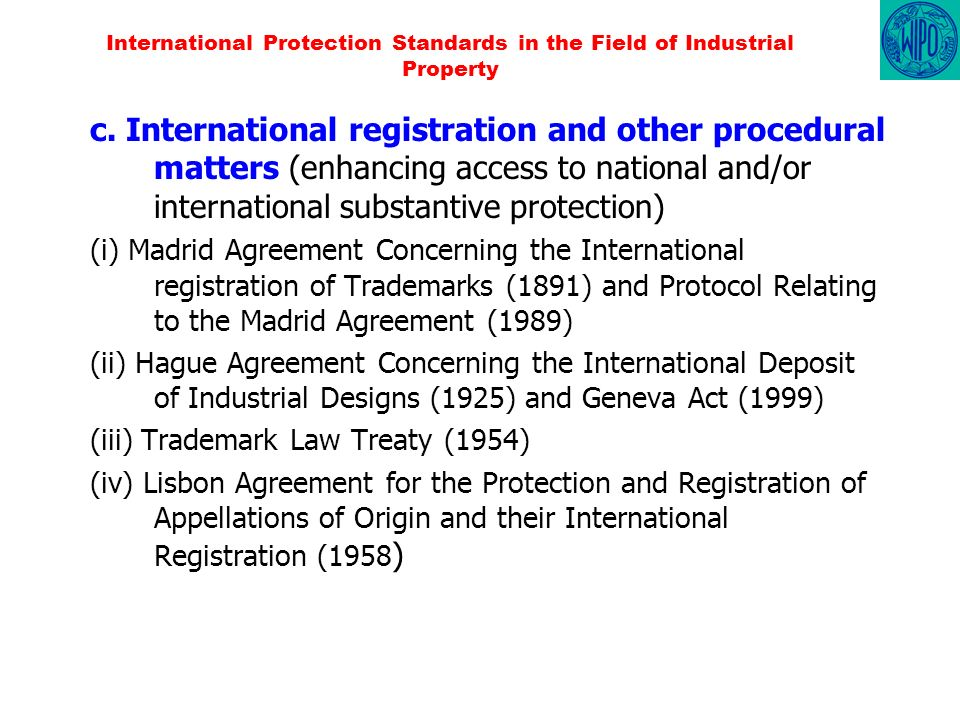 International Protection Standards in the Field of Industrial Property c. International registration and other procedural matters (enhancing access to