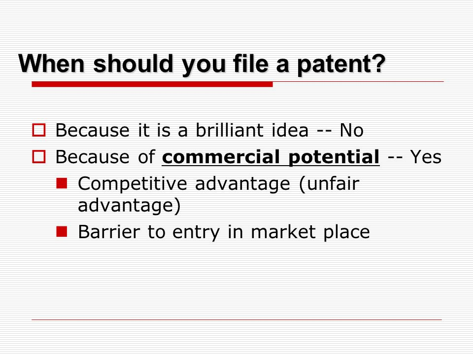 Should I file a Patent? Where and When