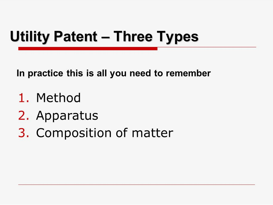 Utility Patent - 5 statutory classes 1.Processes (Methods) 2.Machines (Devices and Apparatus) 3.Manufactures -- articles of manufacture e.g. transisto