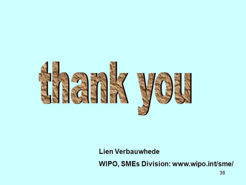 38 Lien Verbauwhede WIPO, SMEs Division: www.wipo.int/sme/