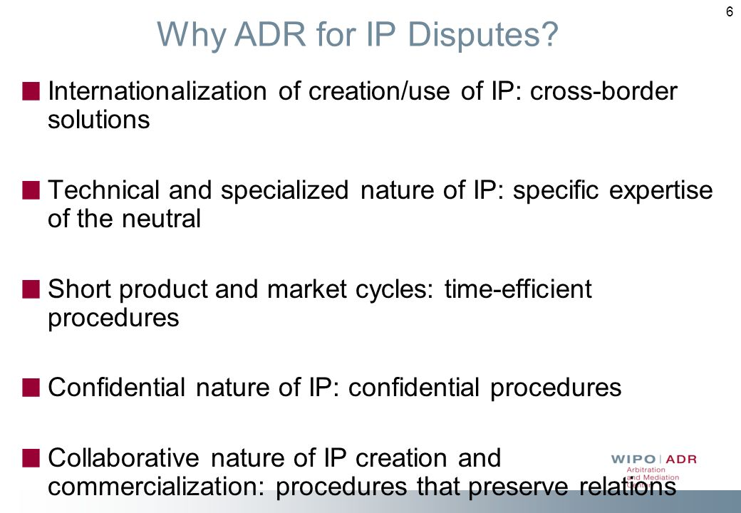 6 Why ADR for IP Disputes.