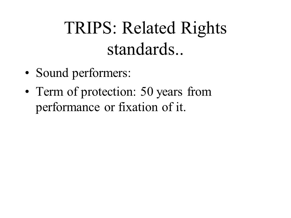 TRIPS: Related Rights standards..