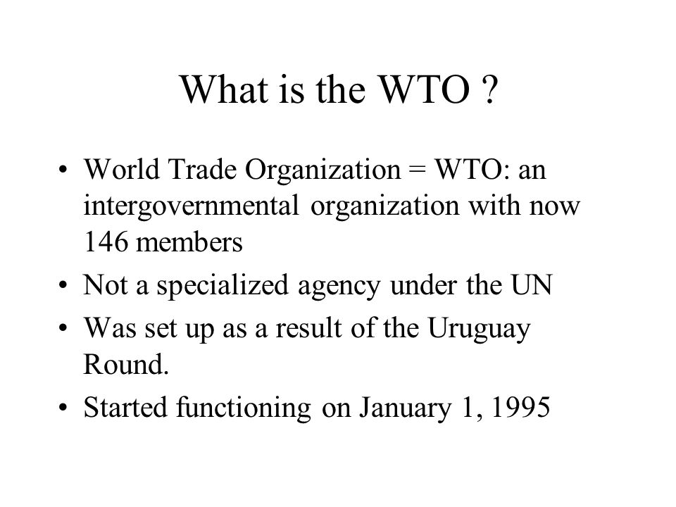 What is the WTO .