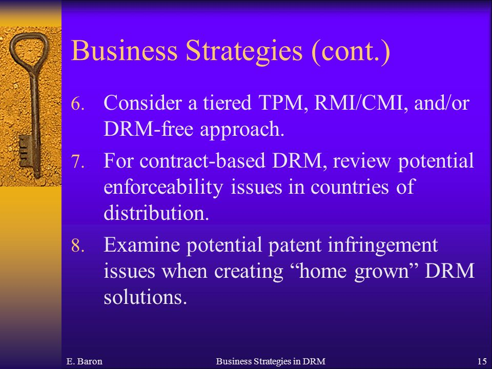 E. BaronBusiness Strategies in DRM15 Business Strategies (cont.) 6.