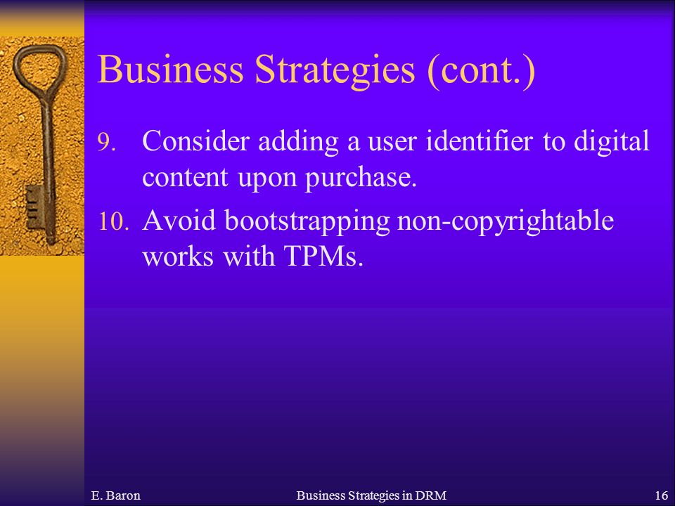 E. BaronBusiness Strategies in DRM16 Business Strategies (cont.) 9.