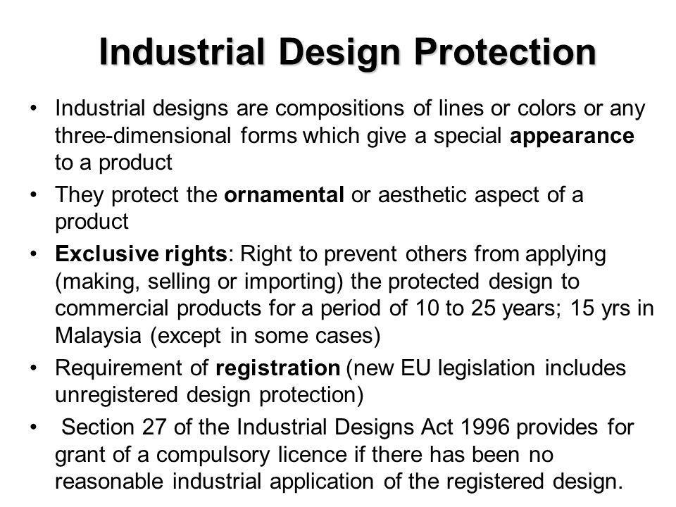 Industrial Design Protection The IDA of Malaysia provides a right of action for infringement of a registered design but no criminal offences.