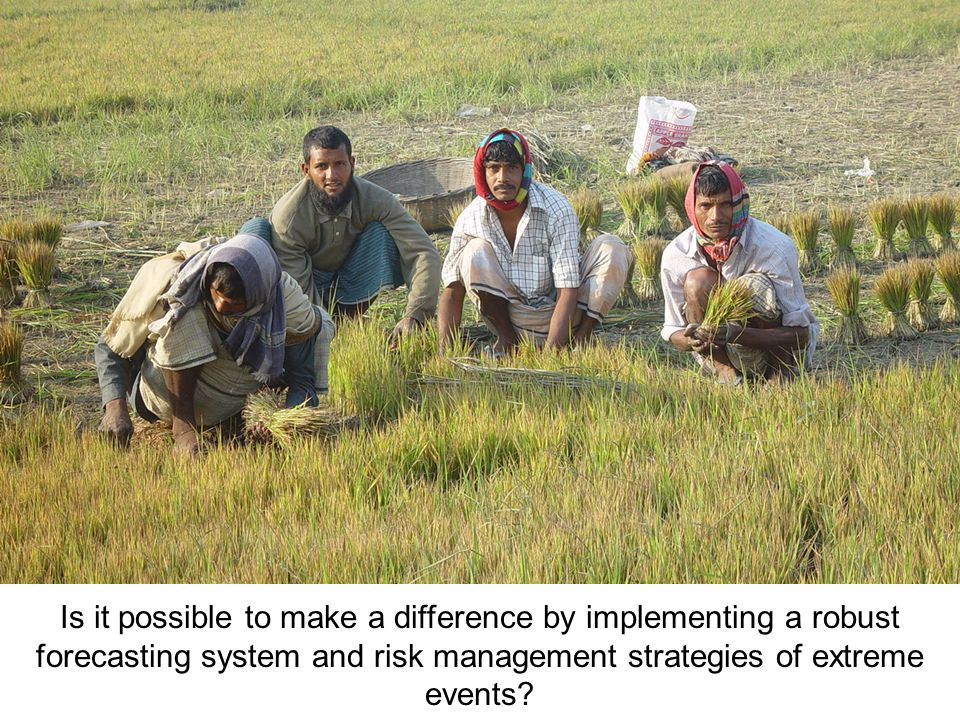 Is it possible to make a difference by implementing a robust forecasting system and risk management strategies of extreme events?