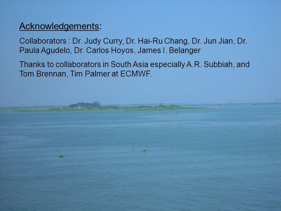 Acknowledgements: Collaborators : Dr. Judy Curry, Dr. Hai-Ru Chang, Dr. Jun Jian, Dr. Paula Agudelo, Dr. Carlos Hoyos, James I. Belanger Thanks to col