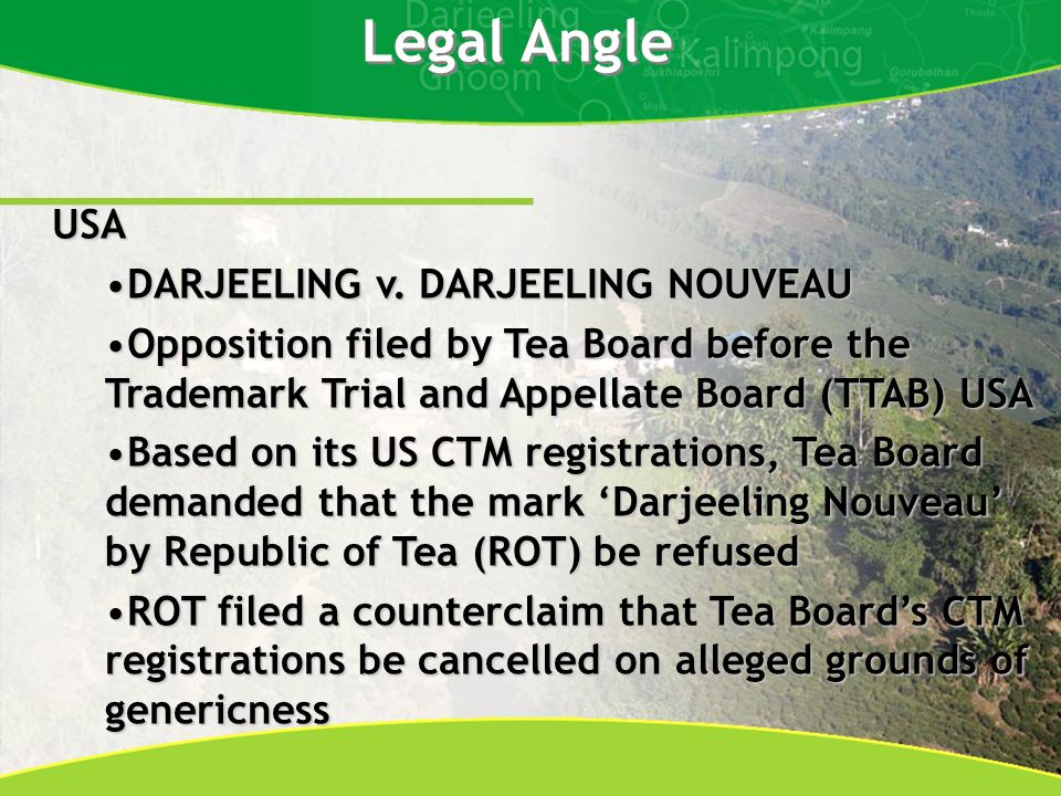 Legal Angle USA DARJEELING v. DARJEELING NOUVEAUDARJEELING v. DARJEELING NOUVEAU Opposition filed by Tea Board before the Trademark Trial and Appellat