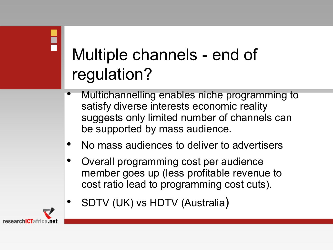 Multiple channels - end of regulation? Multichannelling enables niche programming to satisfy diverse interests economic reality suggests only limited