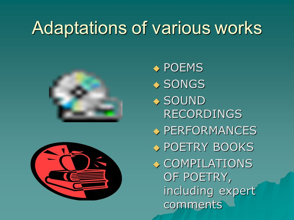 Adaptations of various works POEMS POEMS SONGS SONGS SOUND RECORDINGS SOUND RECORDINGS PERFORMANCES PERFORMANCES POETRY BOOKS POETRY BOOKS COMPILATIONS OF POETRY, including expert comments COMPILATIONS OF POETRY, including expert comments