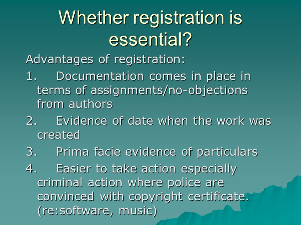 Whether registration is essential.