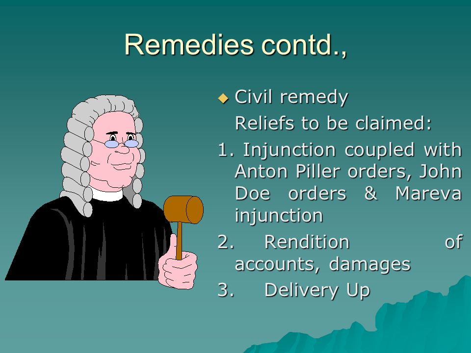 Remedies contd., Civil remedy Civil remedy Reliefs to be claimed: 1.