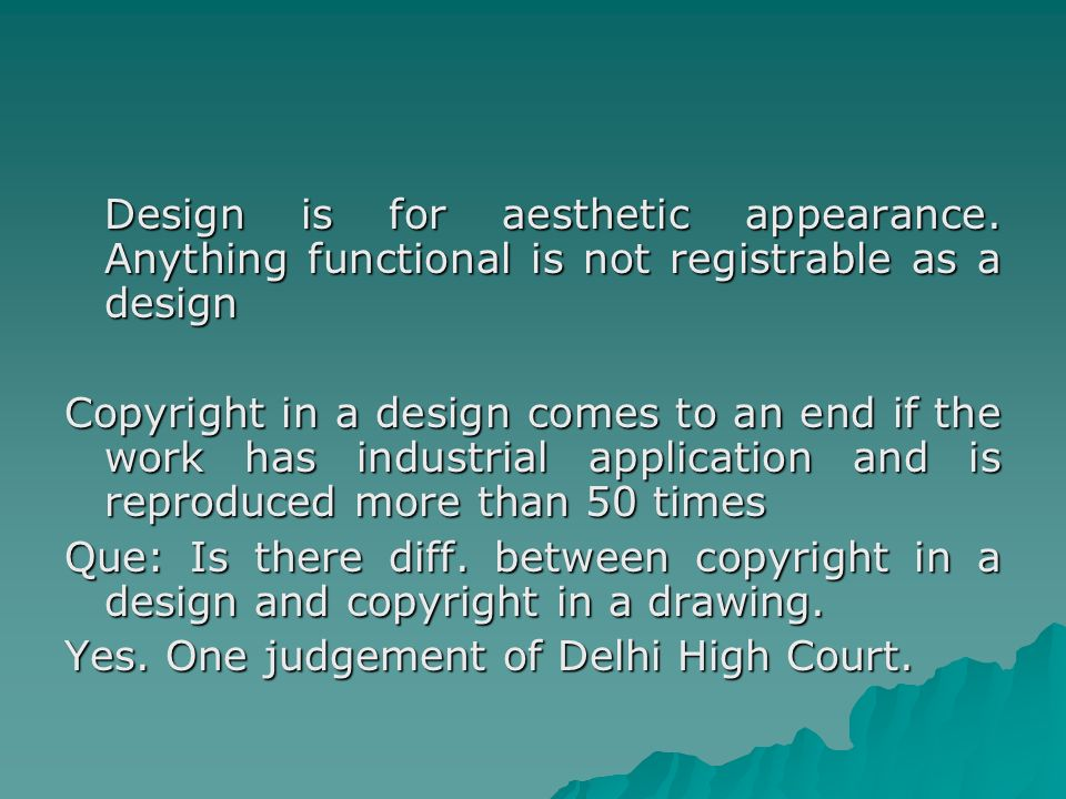 Design is for aesthetic appearance.