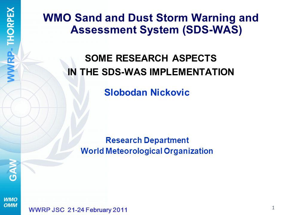 WWRP- GAW 12 WWRP JSC 21-24 February 2011 Through negative feedback on winds dust kills dust.