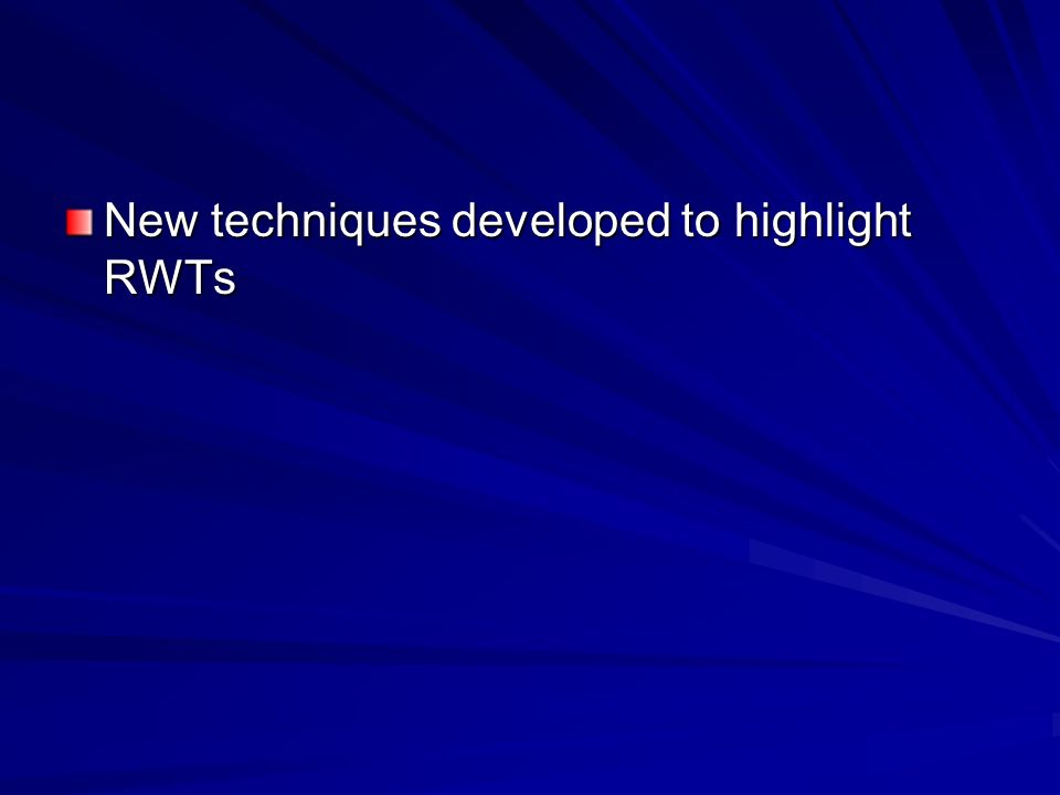 New techniques developed to highlight RWTs