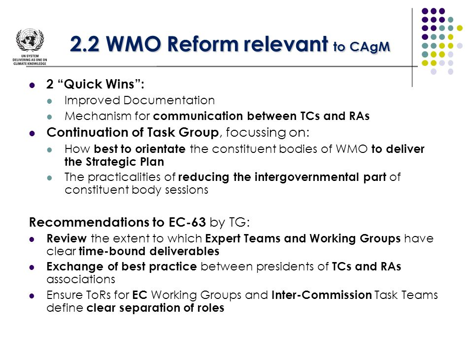 2.2 WMO Reform relevant to CAgM 2 Quick Wins: Improved Documentation Mechanism for communication between TCs and RAs Continuation of Task Group, focus