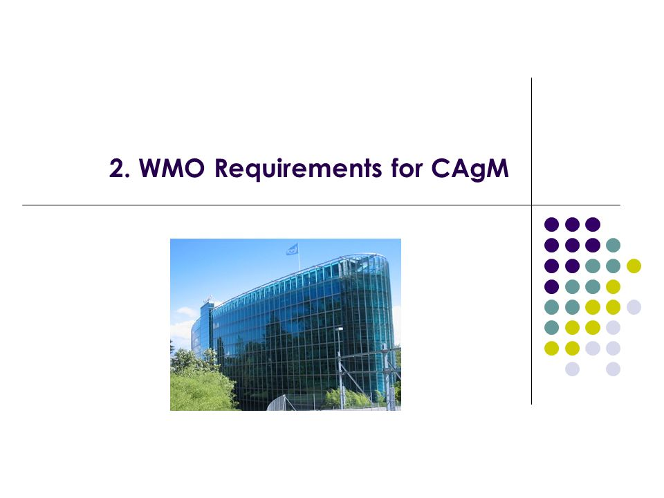 2. WMO Requirements for CAgM