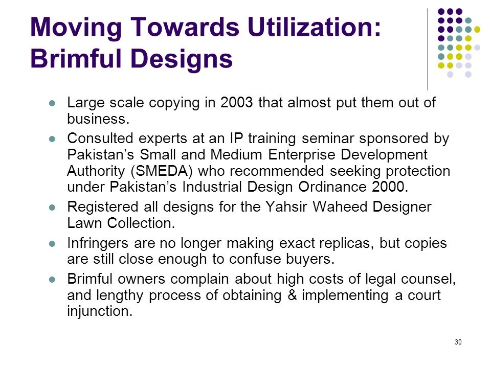 30 Moving Towards Utilization: Brimful Designs Large scale copying in 2003 that almost put them out of business.
