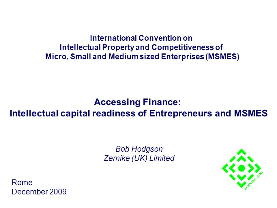 International Convention on Intellectual Property and Competitiveness of Micro, Small and Medium sized Enterprises (MSMES) Accessing Finance: Intellec