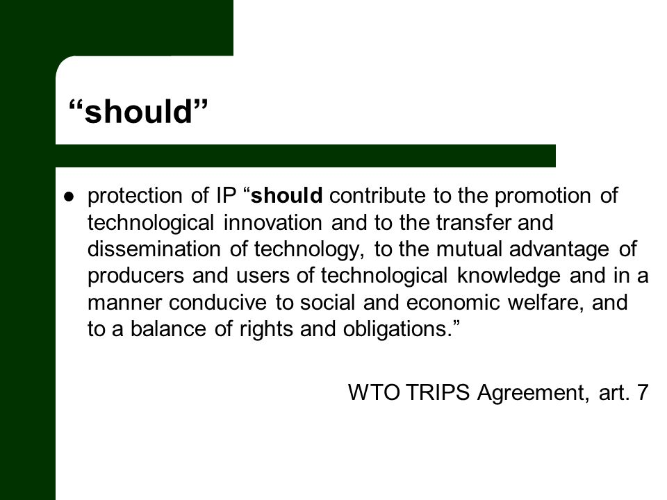 should protection of IP should contribute to the promotion of technological innovation and to the transfer and dissemination of technology, to the mut